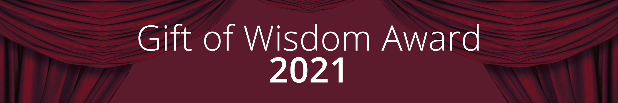 Gift of Wisdom Award 2021 text on red curtain