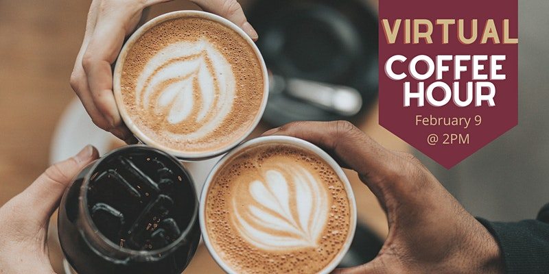 2 hands holding coffees plus Virtual Coffee Hour